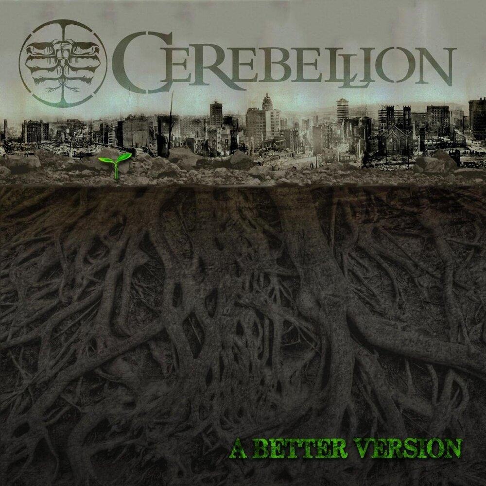 Cerebellion - A Better Version