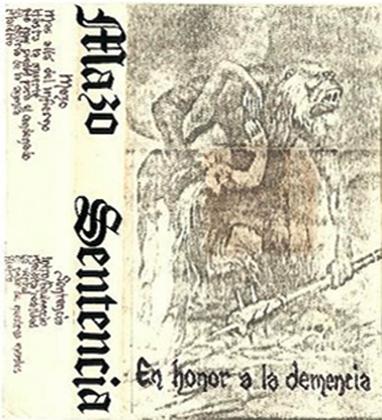 Mazo / Sentencia - En honor a la demencia