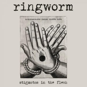 Ringworm - Stigmatas in the Flesh