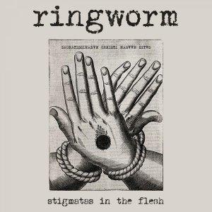 Ringworm - Stigmatas in the Flesh