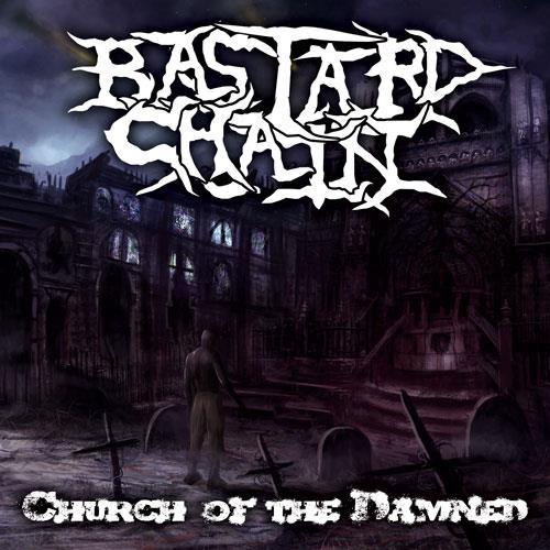 Bastard Chain - Church of the Damned
