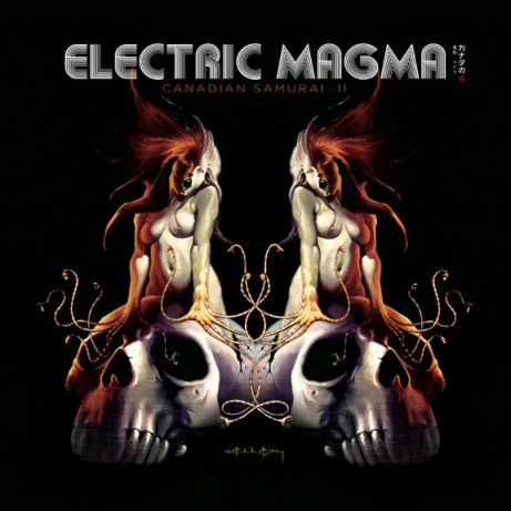 Electric Magma - Canadian Samurai II