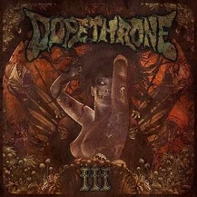 Dopethrone - III