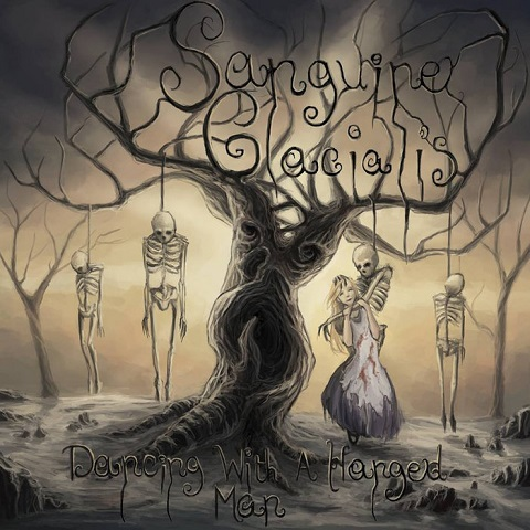 Sanguine Glacialis - Dancing with a Hanged Man