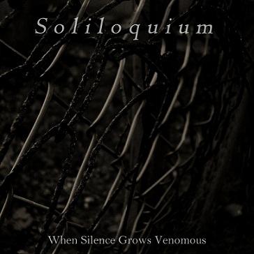 Soliloquium - When Silence Grows Venomous