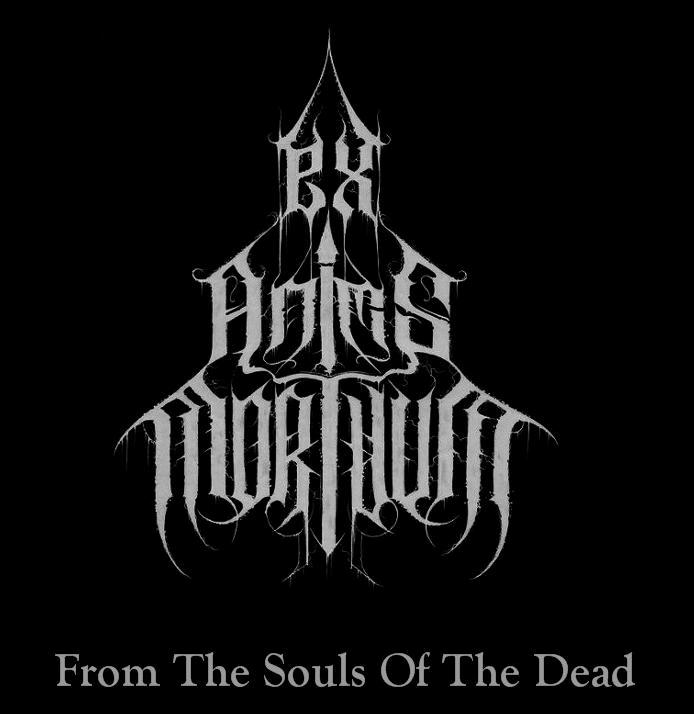 Ex Animis Mortuum - From the Souls of the Dead