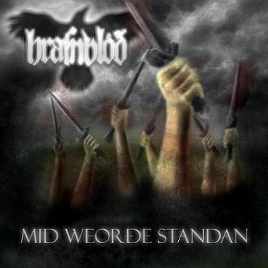 Hrafnblóð - Mid Weorðe Standan