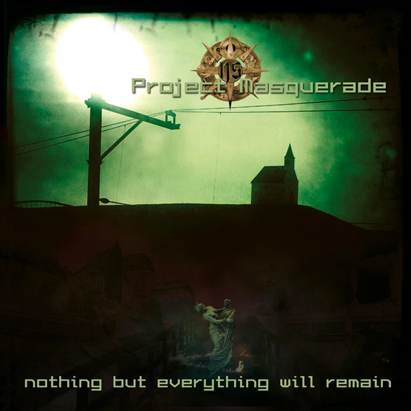 Project Masquerade - Nothing but Everything Will Remain
