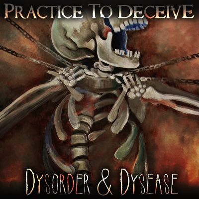Practice to Deceive - Dysorder & Dysease