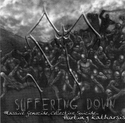 Suffering Down - Massive Genocide, Collective Suicide... Hurting Katharsis