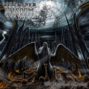 Blackened Wisdom - The Angels Are Crying