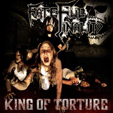 Fateful Finality - King of Torture