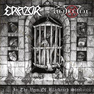 Protector / Erazor - In the Vein of Blackened Steel
