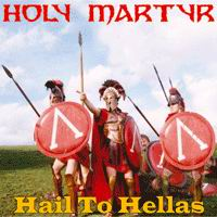 Holy Martyr - Hail to Hellas