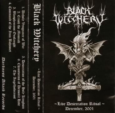 Black Witchery - Live Desecration Ritual - December 2001