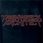 Trainwreck Architect - Feed Them Bullets