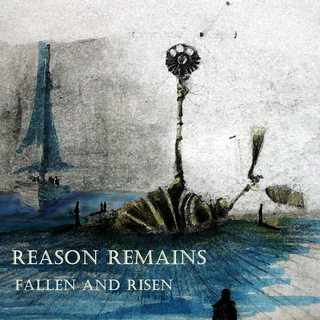 Reason Remains - Fallen and Risen