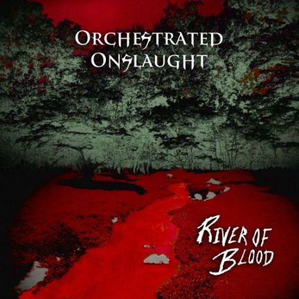 Orchestrated Onslaught - River of Blood