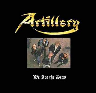 Artillery - We Are the Dead