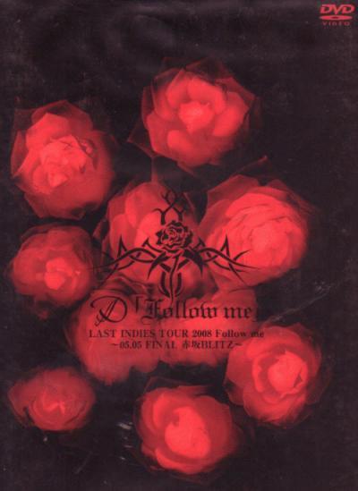 D - Last Indies Tour 2008 Follow Me~05.05Final赤坂 Blitz~