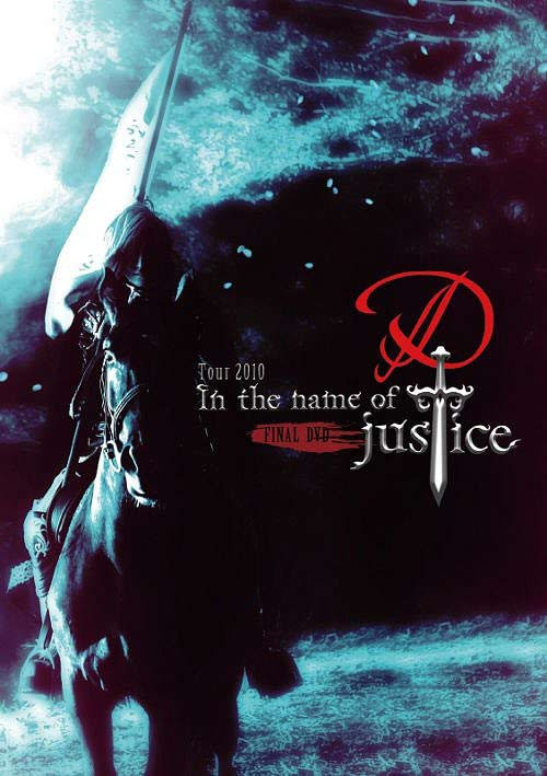 D - Tour 2010 - In the Name of Justice