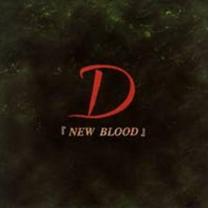 D - New Blood
