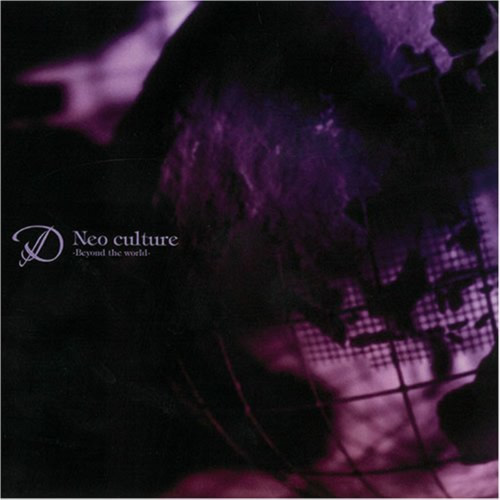 D - Neo Culture ~Beyond the World~