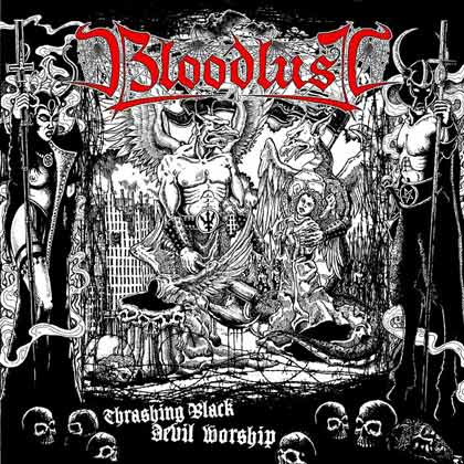 Bloodlust - Thrashing Black Devil Worship
