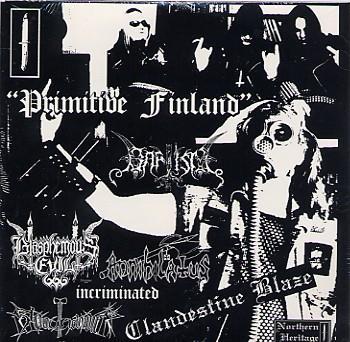 Clandestine Blaze / Annihilatus / Baptism / Bloodhammer / Incriminated / Blasphemous Evil - Primitive Finland