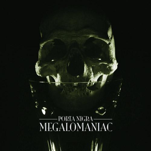 Porta Nigra - Megalomaniac - Encyclopaedia Metallum: The ...