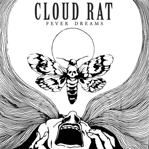 Cloud Rat - Fever Dreams