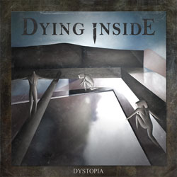 Dying Inside - Dystopia