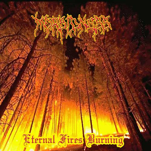 Morbidness - Eternal Fires Burning