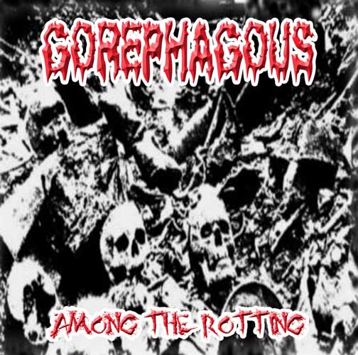 Gorephagous - Among the Rotting