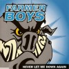 Farmer Boys - Never Let Me Down Again