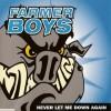 Farmer Boys - Never Let Me Down Again