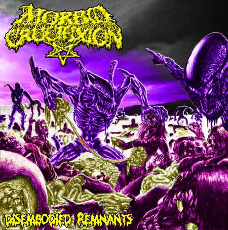Morbid Crucifixion - Disembodied Remnants