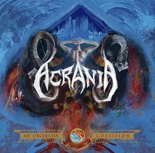 Acrania - An Uncertain Collision