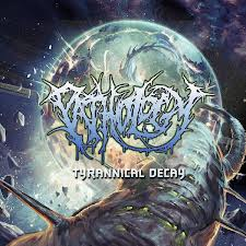 Pathology - Tyrannical Decay