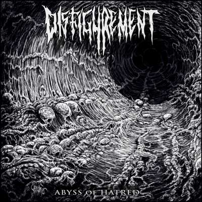 Disfigurement - Abyss of Hatred