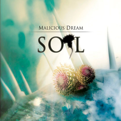 Malicious Dream - Soil