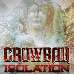 Crowbar - Isolation