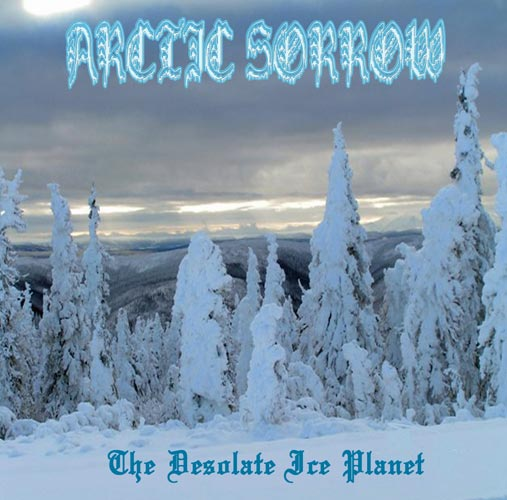 Arctic Sorrow - The Desolate Ice Planet