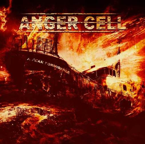 Anger Cell - A Fear Formidable