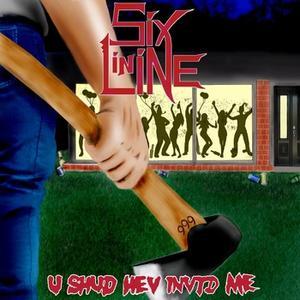 Six in Line - U Shud Hev Invtd Me