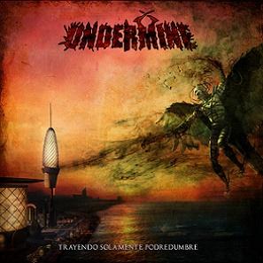 Undermine - Trayendo solamente podredumbre