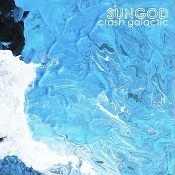 Sungod - Crash Galactic
