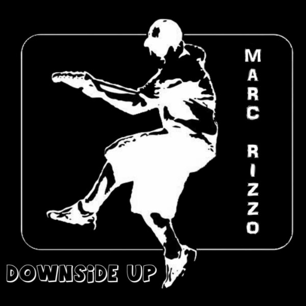 Marc Rizzo - Downside Up