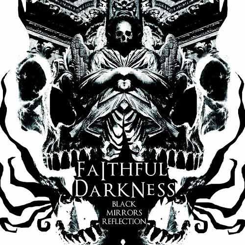 Faithful Darkness - Black Mirrors Reflection