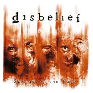 Disbelief - Spreading the Rage